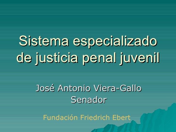 Sistema especializado de justicia penal juvenil José Antonio Viera-Gallo Senador Fundación Friedrich Ebert