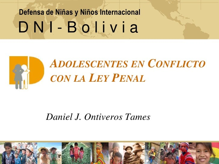 1<br />Daniel J. Ontiveros Tames<br />Defensa de Niñas y Niños Internacional<br />D N I - B o l i v i a<br />Adolescentes ...