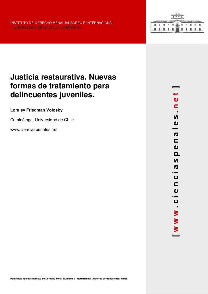 INSTITUTO DE DERECHO PENAL EUROPEO E INTERNACIONAL  UNIVERSIDAD DE CASTILLA LA MANCHAJusticia restaurativa. Nuevasformas d...