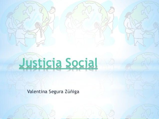 Valentina Segura Zúñiga Justicia Social