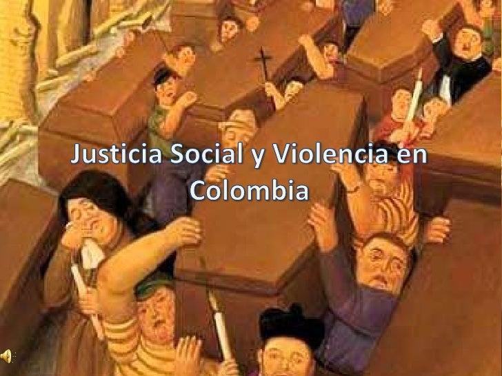 Justicia Social y Violencia en Colombia <br />