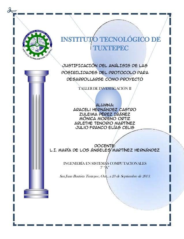 INSTITUTO TECNOLÓGICO DE TUXTEPEC JUSTIFICACIÓN DEL ANÁLISIS DE LAS POSIBILIDADES DEL PROTOCOLO PARA DESARROLLARSE COMO PR...