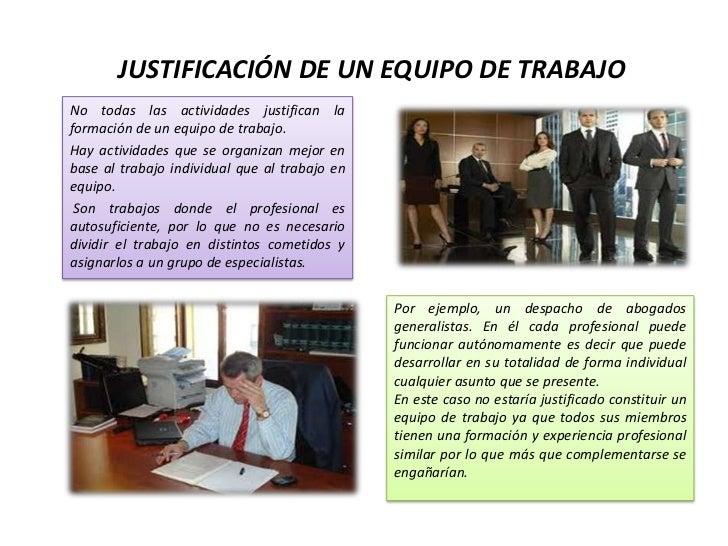 JUSTIFICACIÓN DE UN EQUIPO DE TRABAJONo todas las actividades justifican laformación de un equipo de trabajo.Hay actividad...