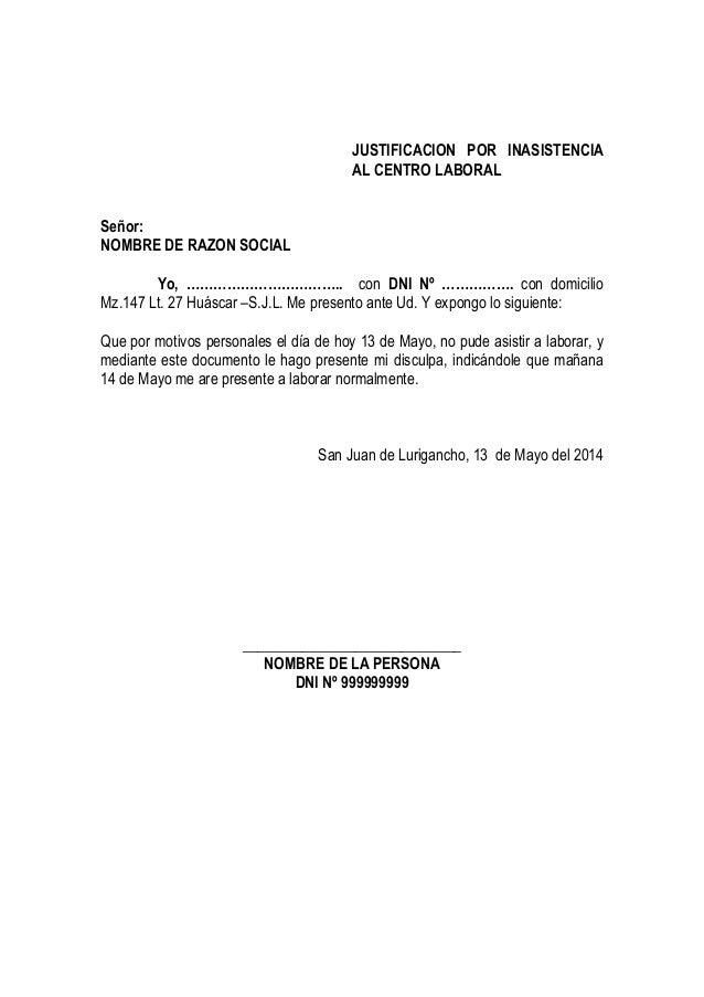 JUSTIFICACION POR INASISTENCIA AL CENTRO LABORAL Señor: NOMBRE DE RAZON SOCIAL Yo, …………………………….. con DNI Nº ……………. con dom...