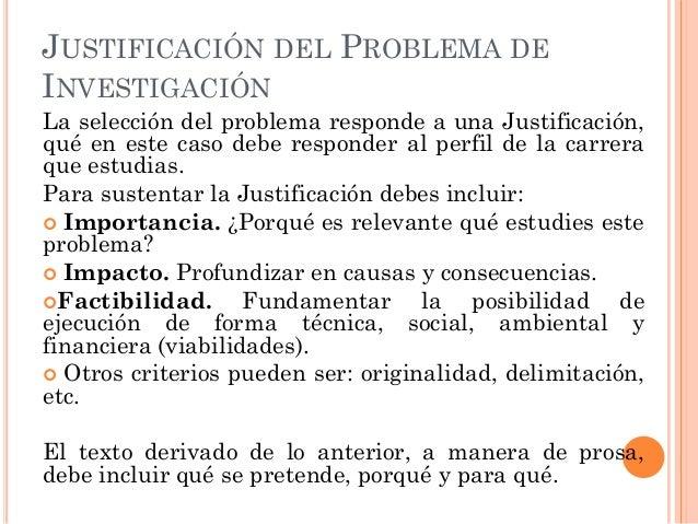JUSTIFICACIÓN DEL PROBLEMA DEINVESTIGACIÓNLa selección del problema responde a una Justificación,qué en este caso debe res...