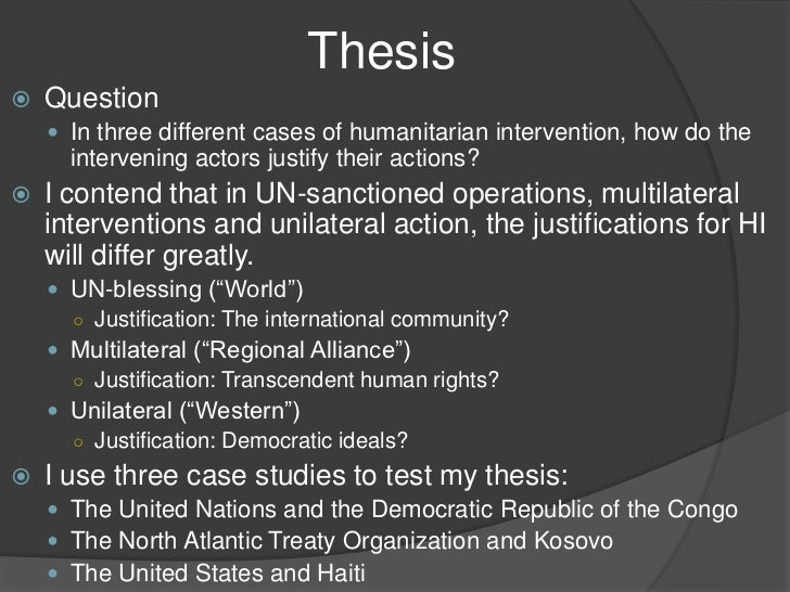 thesis on humanitarian intervention Analysis: upon close analysis, all these situation involved humanitarian intervention type of paper: thesis humanitarian intervention humanitarian.