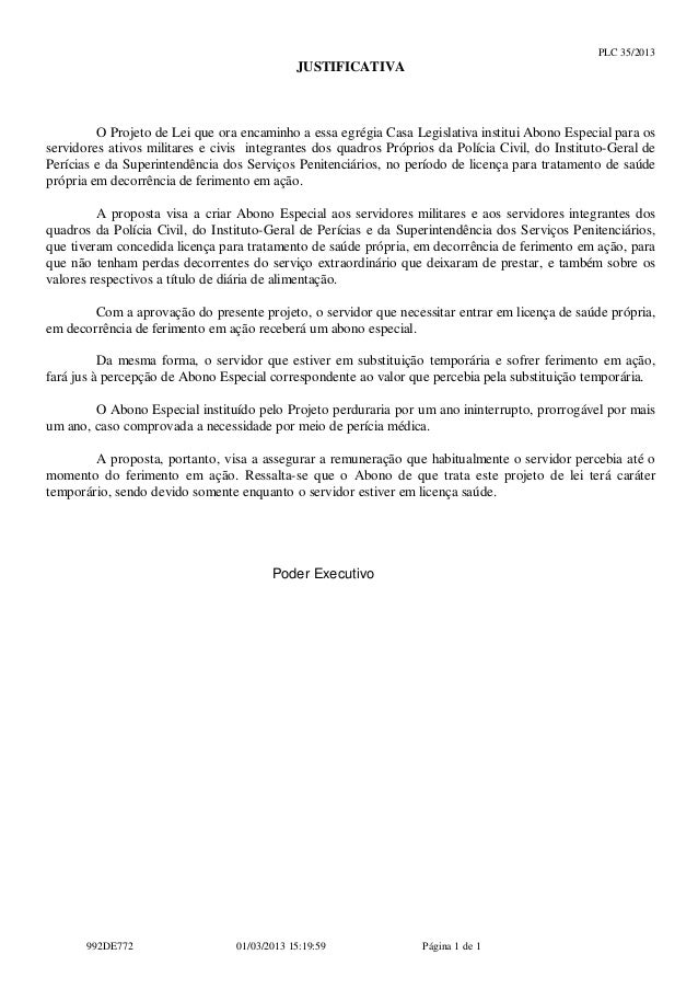 PLC 35/2013                                             JUSTIFICATIVA         O Projeto de Lei que ora encaminho a essa eg...
