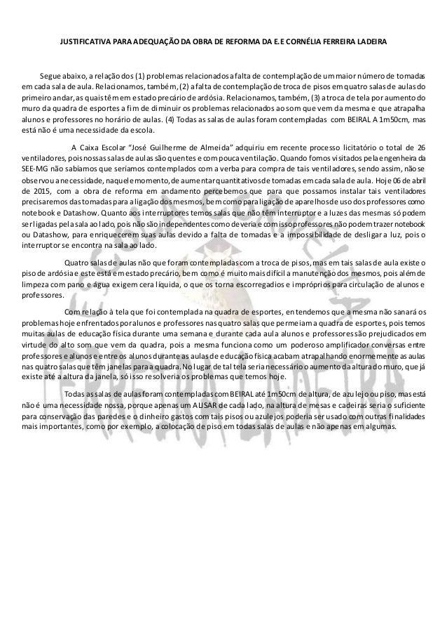 JUSTIFICATIVA PARA ADEQUAÇÃO DA OBRA DE REFORMA DA E.E CORNÉLIA FERREIRA LADEIRA Segue abaixo,a relaçãodos (1) problemasre...