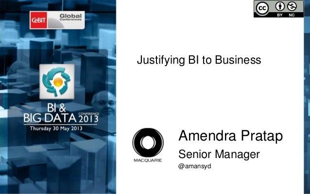 Justifying BI to BusinessAmendra PratapSenior Manager@amansyd