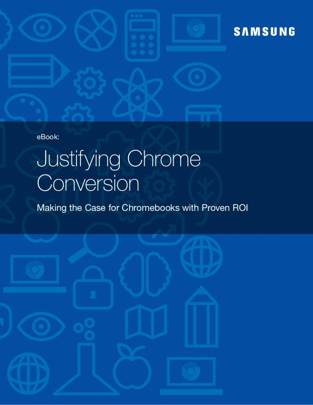 eBook: Justifying Chrome Conversion Making the Case for Chromebooks with Proven ROI