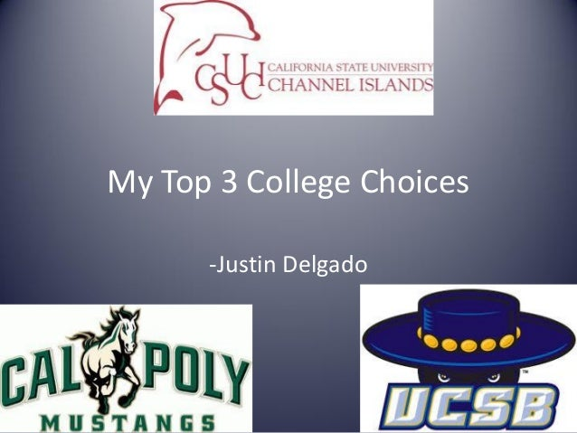 My Top 3 College Choices-Justin Delgado