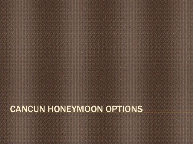 CANCUN HONEYMOON OPTIONS