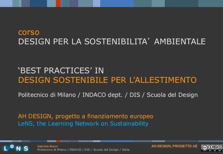 corsoDESIGN PER LA SOSTENIBILITA AMBIENTALE'BEST PRACTICES' INDESIGN SOSTENIBILE PER L'ALLESTIMENTOPolitecnico di Milano /...