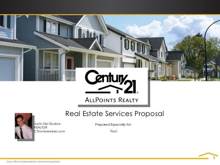 Prepared Especially for: You! Real Estate Services Proposal Justin Del Giudice REALTOR CThomeseekers.com