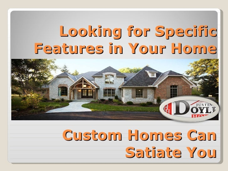 Looking for Specific Features in Your Home   Custom Homes Can Satiate You