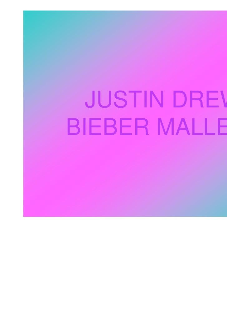 JUSTIN DREWBIEBER MALLETE