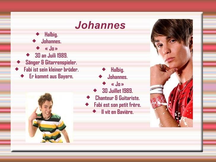 Johannes <ul><li>Halbig. </li></ul><ul><li>Johannes. </li></ul><ul><li>« Jo» </li></ul><ul><li>30 an Juili 1989. </li></u...