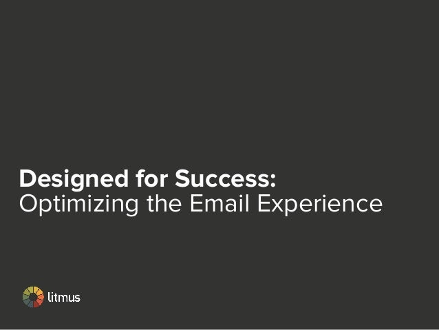 Designed for Success:  Optimizing the Email Experience
