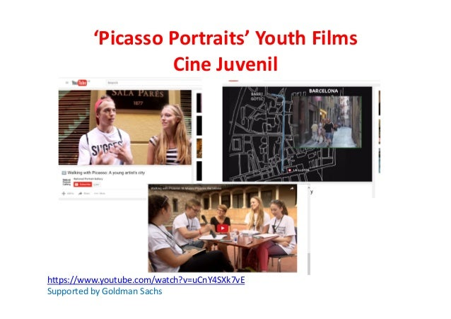 'Picasso Portraits' Youth Films Cine Juvenil https://www.youtube.com/watch?v=uCnY4SXk7vE Supported by Goldman Sachs