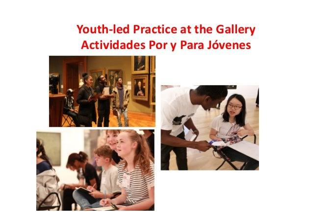 Youth-led Practice at the Gallery Actividades Por y Para Jóvenes