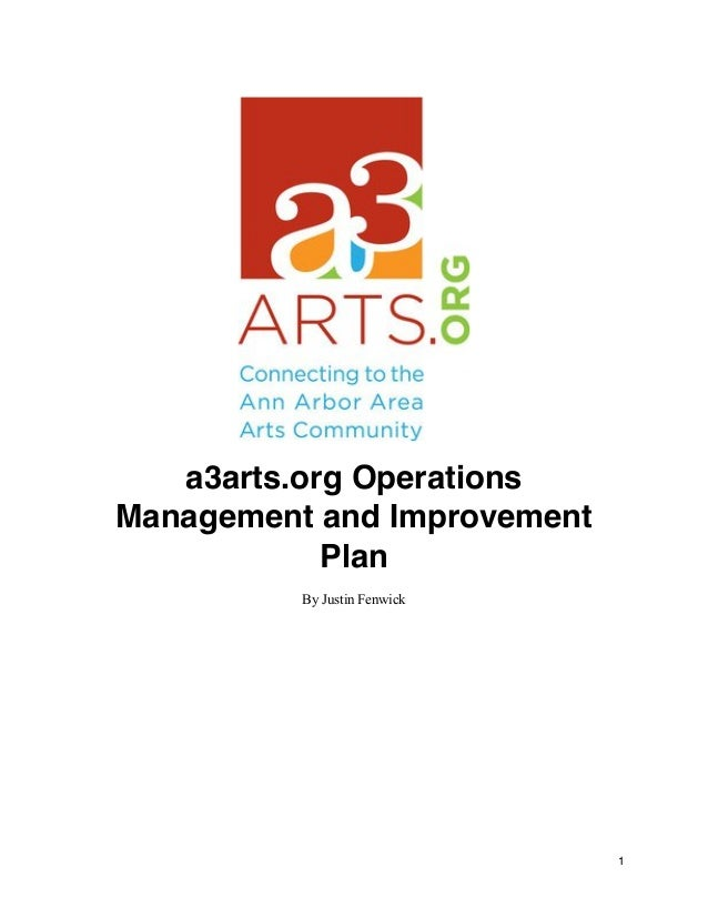 a3arts.org Operations Management and Improvement Plan By Justin Fenwick  1