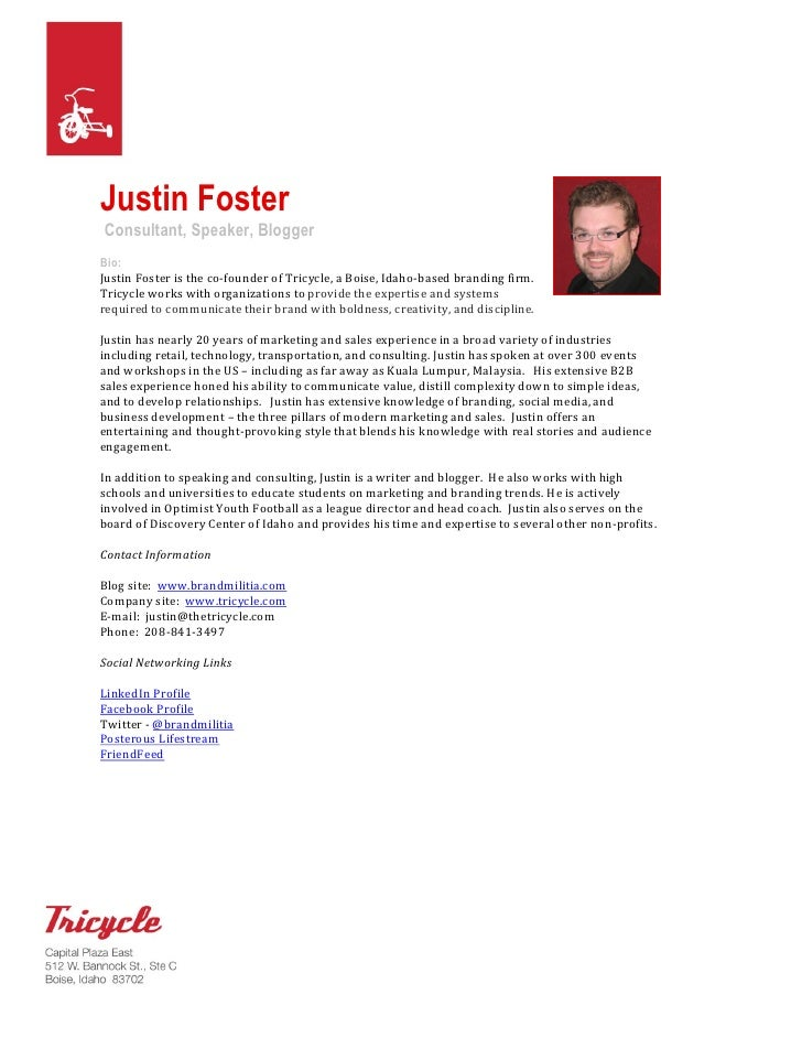 Justin Foster Consultant, Speaker, Blogger Bio: Justin Foster is the co-founder of Tricycle, a Boise, Idaho-based branding...