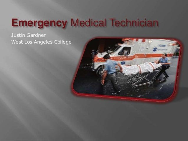 Emergency Medical TechnicianJustin GardnerWest Los Angeles College