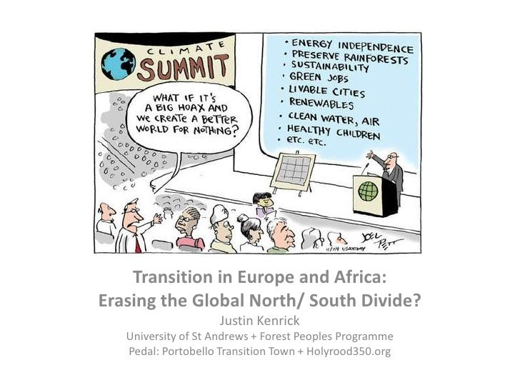 Transition in Europe and Africa:<br />Erasing the Global North/ South Divide?<br />Justin Kenrick<br />University of St An...