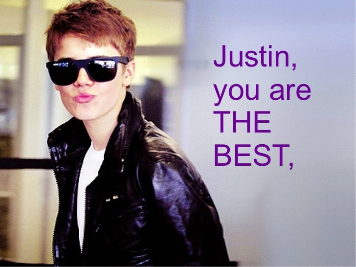 Justin, you are THE BEST,