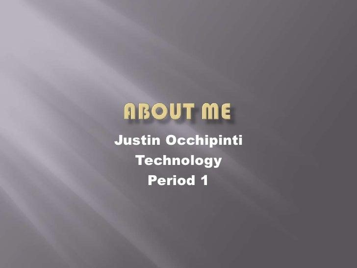 Justin Occhipinti  Technology    Period 1