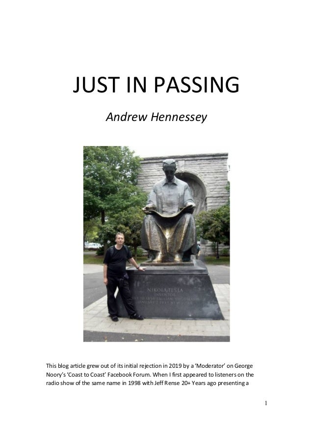 1 JUST IN PASSING Andrew Hennessey This blog article grew out of its initial rejection in 2019 by a 'Moderator' on George ...