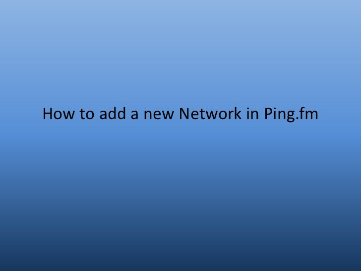 How to add a new Network in Ping.fm
