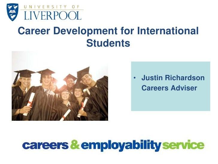 Career Development for International Students<br />Justin Richardson<br />Careers Adviser<br />