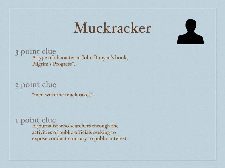 """Muckracker 3 point clue 2 point clue 1 point clue A type of character in John Bunyan's book, Pilgrim's Progress"""". """" men wi..."""