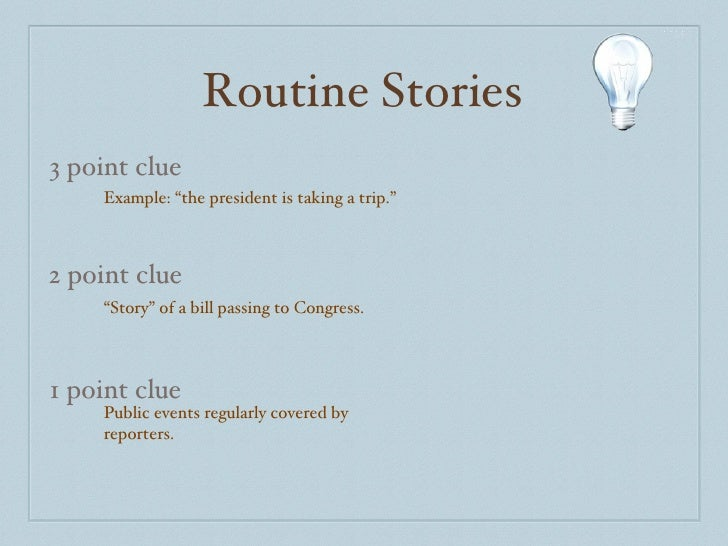 """Routine Stories 3 point clue 2 point clue 1 point clue Example: """"the president is taking a trip."""" """" Story"""" of a bill passi..."""