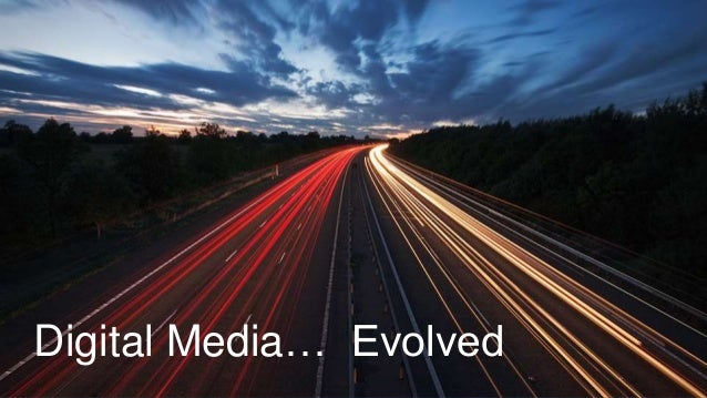 Digital Media… Evolved