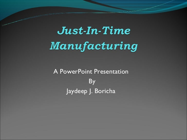 Just In Time Manufacturing Process