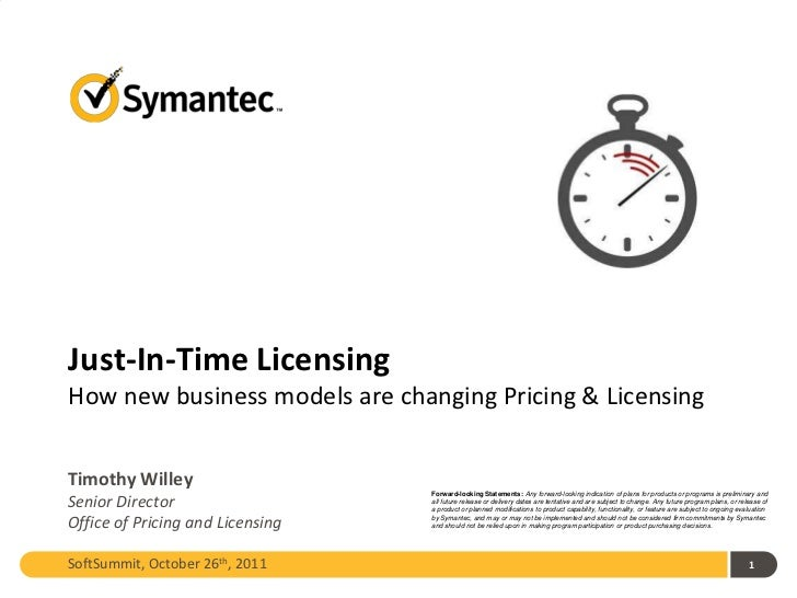 Just-In-Time LicensingHow new business models are changing Pricing & LicensingTimothy Willey                              ...