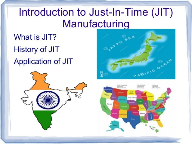 What is Just In Time (JIT) Manufacturing?