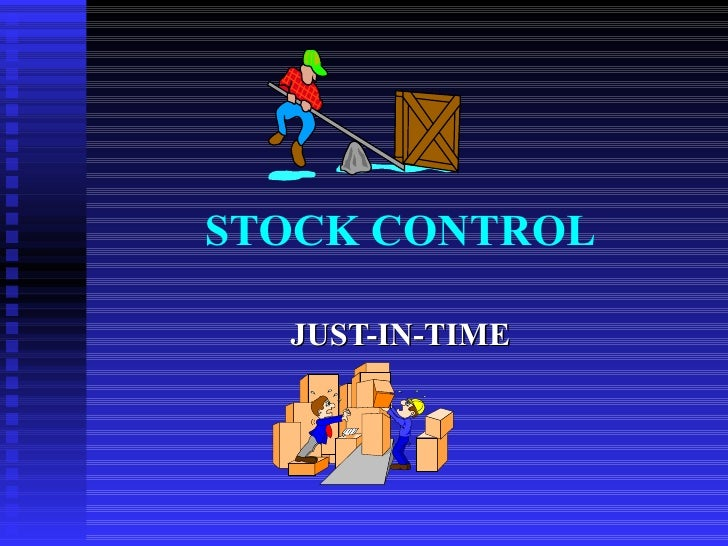 STOCK CONTROL JUST-IN-TIME