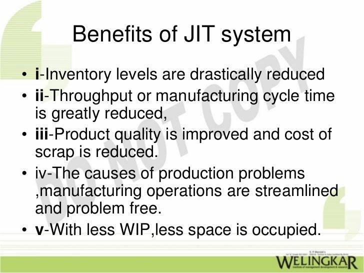 jit benefits Jit systems eliminate many of the issues associated with stock outs and overstocks while also providing additional benefits for the retailer of course, there are drawbacks in jit inventory.