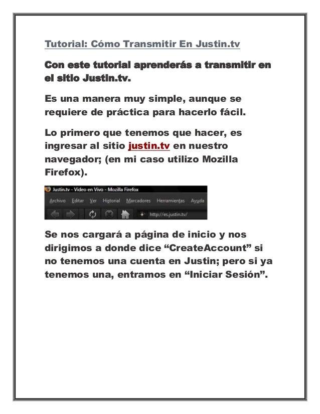 Tutorial: Cómo Transmitir En Justin.tvCon este tutorial aprenderás a transmitir enel sitio Justin.tv.Es una manera muy sim...