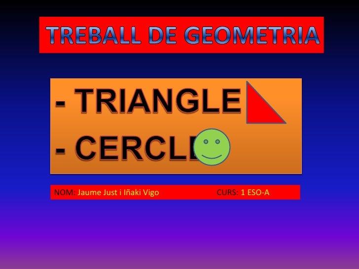 NOM: Jaume Just i Iñaki Vigo   CURS: 1 ESO-A