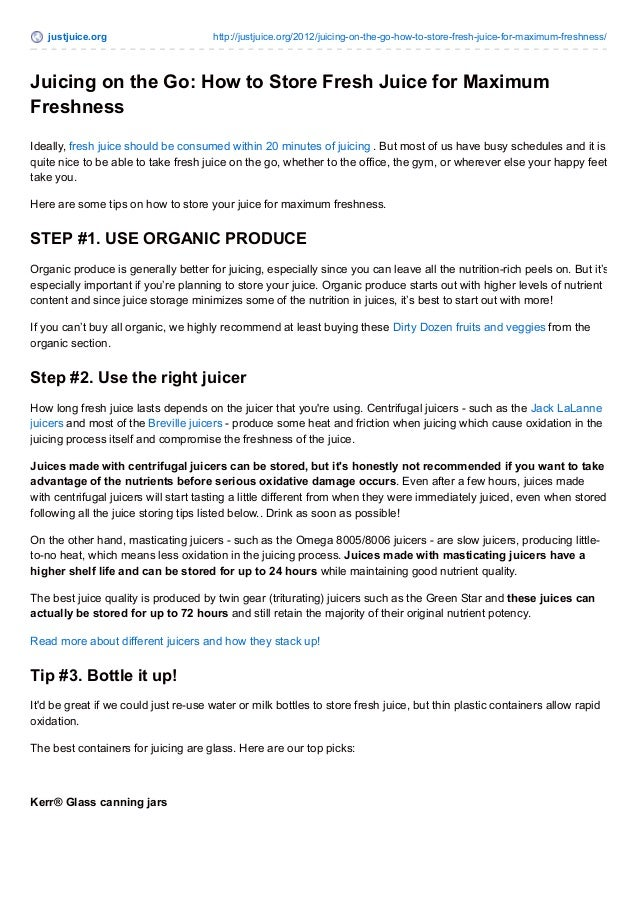 justjuice.org http://justjuice.org/2012/juicing-on-the-go-how-to-store-fresh-juice-for-maximum-freshness/  Juicing on the ...