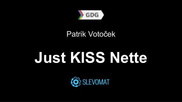 Patrik Votoček  Just KISS Nette