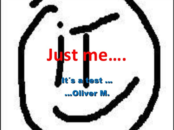 Just me…. It´s a test … … Oliver M.