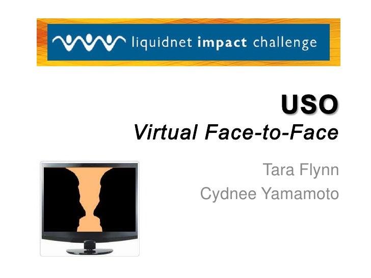 USOVirtual Face-to-Face<br />Tara Flynn<br />Cydnee Yamamoto<br />