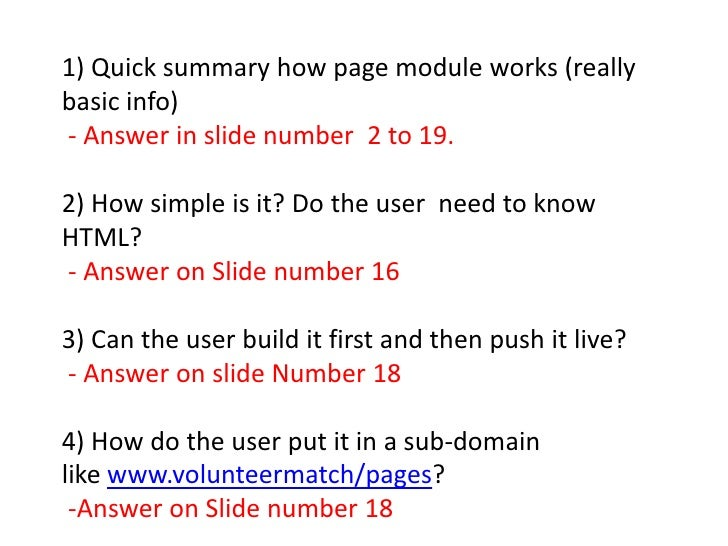1) Quick summary how page module works (really basic info) <br />- Answer in slide number  2 to 19.<br />2) How simple is ...