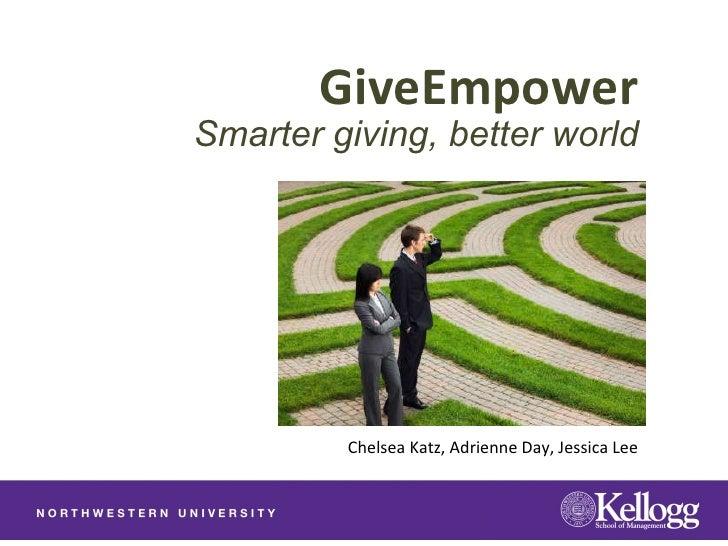 Smarter giving, better world GiveEmpower Chelsea Katz, Adrienne Day, Jessica Lee