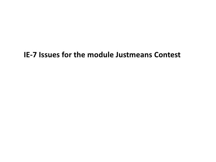 IE-7 Issues for the module Justmeans Contest<br />